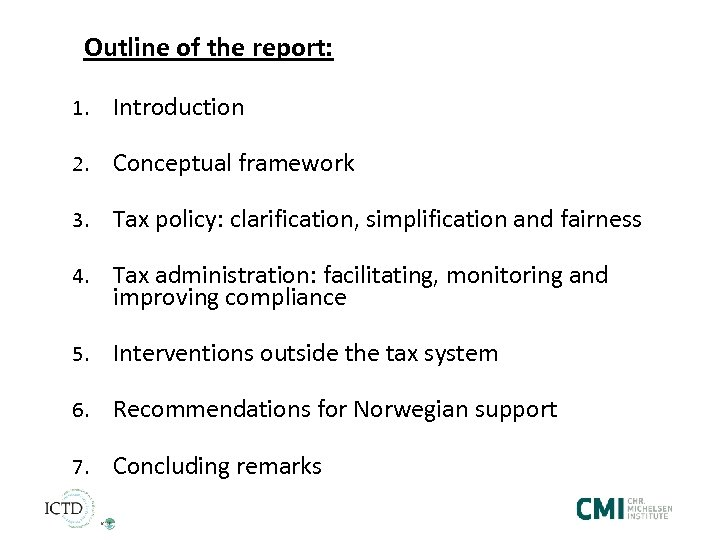 Outline of the report: 1. Introduction 2. Conceptual framework 3. Tax policy: clarification, simplification