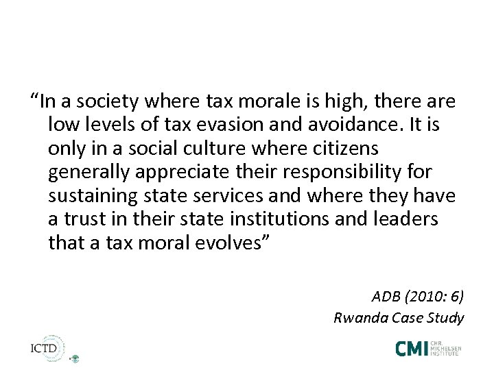 """""""In a society where tax morale is high, there are low levels of tax"""