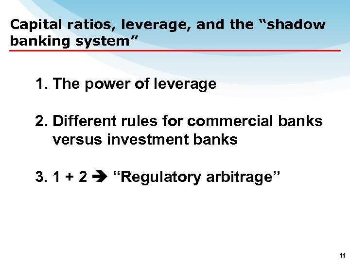 """Capital ratios, leverage, and the """"shadow banking system"""" 1. The power of leverage 2."""