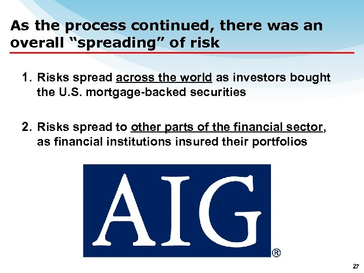 "As the process continued, there was an overall ""spreading"" of risk 1. Risks spread"