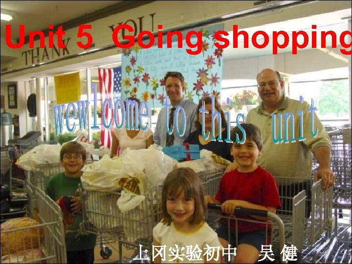 Unit 5 Going shopping 上冈实验初中 吴健