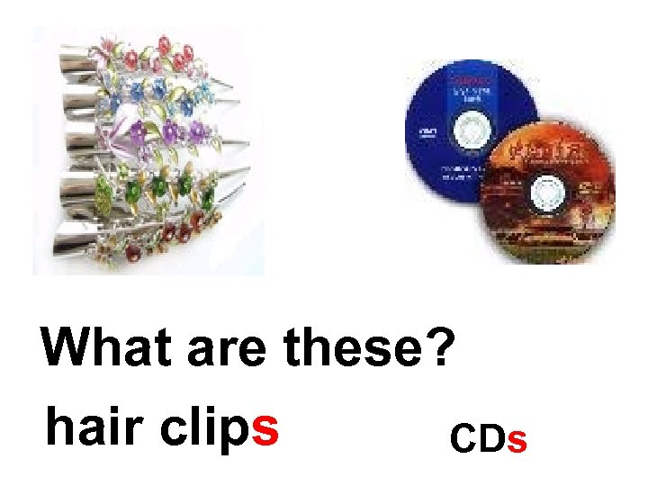 What are these? hair clips CDs