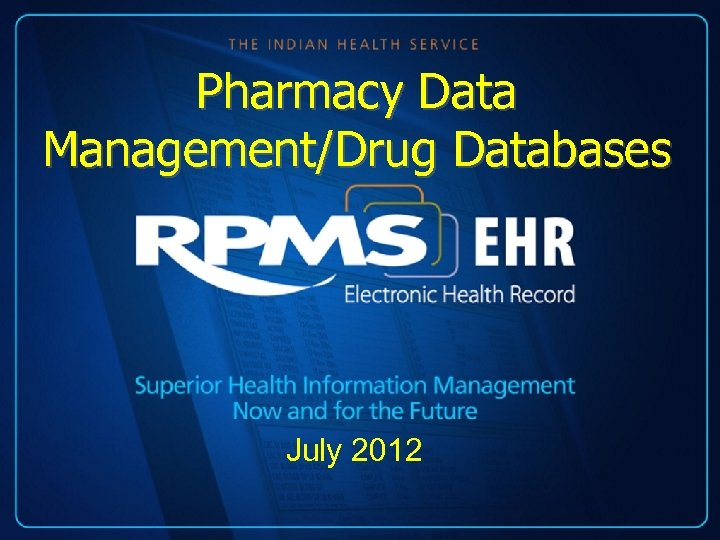Pharmacy Data Management/Drug Databases July 2012