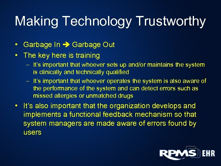 Making Technology Trustworthy • Garbage In Garbage Out • The key here is training