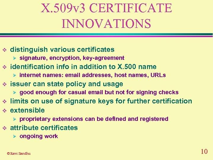 X. 509 v 3 CERTIFICATE INNOVATIONS v distinguish various certificates Ø v identification info