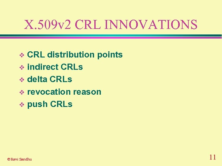 X. 509 v 2 CRL INNOVATIONS CRL distribution points v indirect CRLs v delta