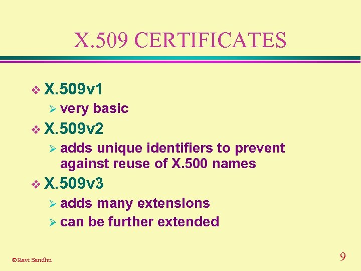 X. 509 CERTIFICATES v X. 509 v 1 Ø very basic v X. 509