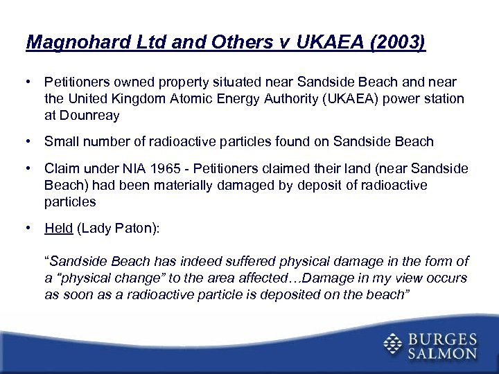 Magnohard Ltd and Others v UKAEA (2003) • Petitioners owned property situated near Sandside