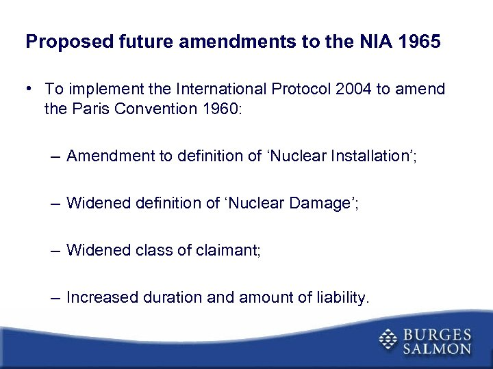 Proposed future amendments to the NIA 1965 • To implement the International Protocol 2004