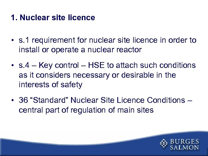 1. Nuclear site licence • s. 1 requirement for nuclear site licence in order