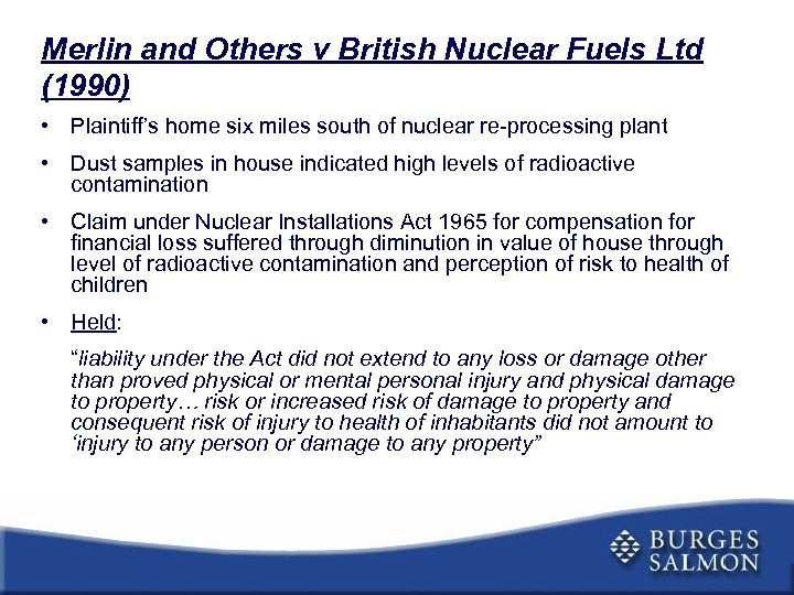 Merlin and Others v British Nuclear Fuels Ltd (1990) • Plaintiff's home six miles
