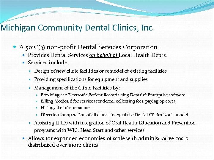 Michigan Community Dental Clinics, Inc A 501 C(3) non-profit Dental Services Corporation Provides Dental