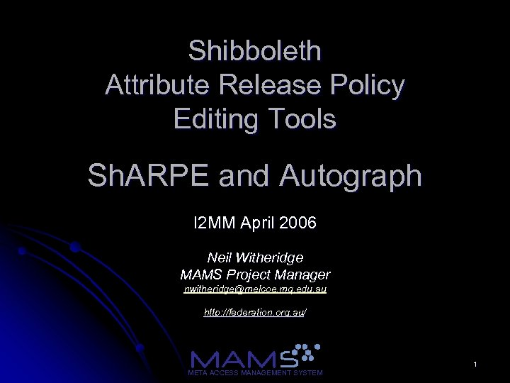 Shibboleth Attribute Release Policy Editing Tools Sh. ARPE and Autograph I 2 MM April