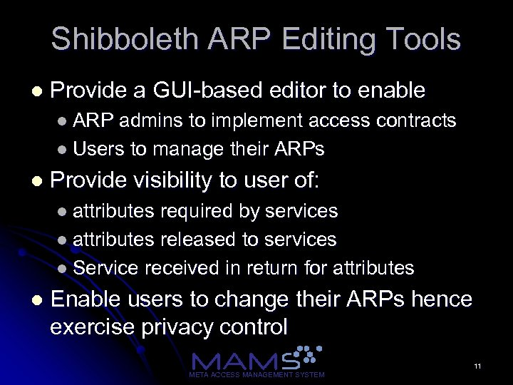 Shibboleth ARP Editing Tools l Provide a GUI-based editor to enable l ARP admins