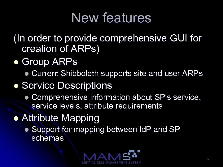 New features (In order to provide comprehensive GUI for creation of ARPs) l Group