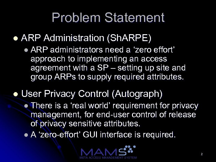 Problem Statement l ARP Administration (Sh. ARPE) l ARP administrators need a 'zero effort'