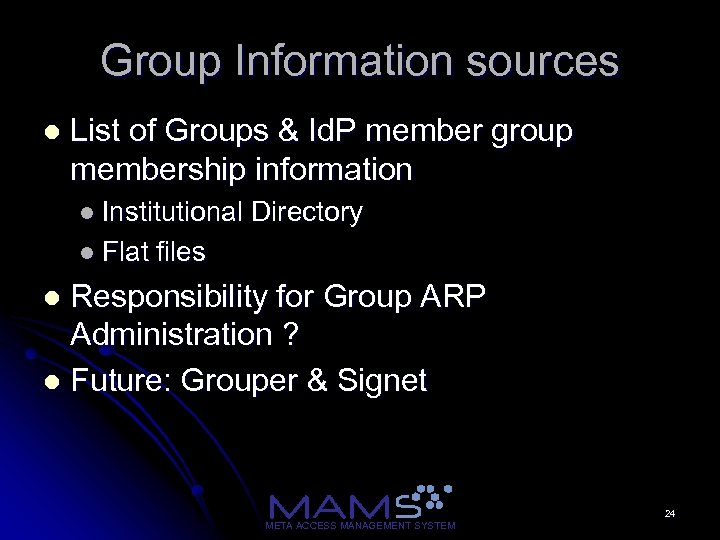 Group Information sources l List of Groups & Id. P member group membership information