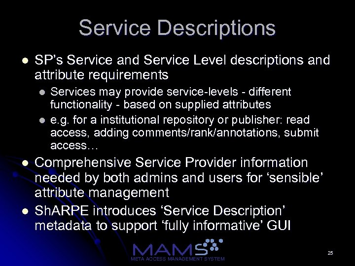 Service Descriptions l SP's Service and Service Level descriptions and attribute requirements l l