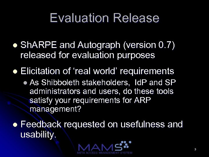 Evaluation Release l Sh. ARPE and Autograph (version 0. 7) released for evaluation purposes