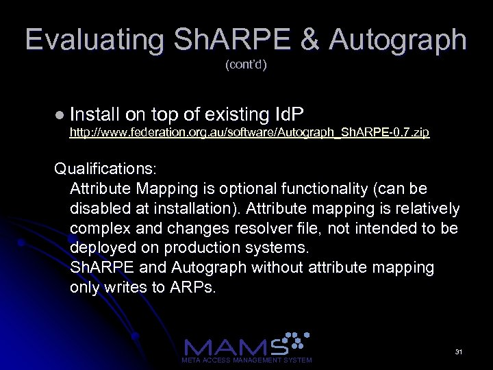 Evaluating Sh. ARPE & Autograph (cont'd) l Install on top of existing Id. P