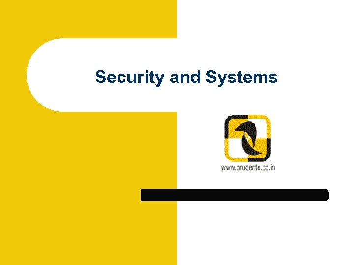 Security and Systems