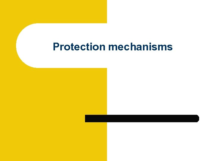 Protection mechanisms