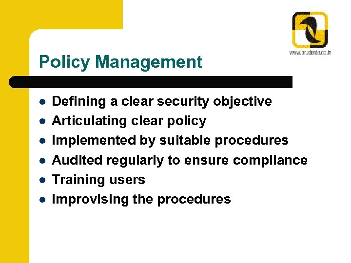 Policy Management l l l Defining a clear security objective Articulating clear policy Implemented