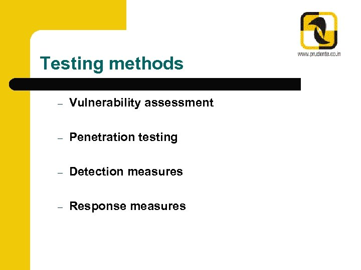 Testing methods – Vulnerability assessment – Penetration testing – Detection measures – Response measures