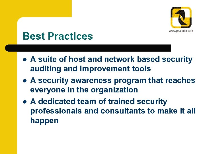 Best Practices l l l A suite of host and network based security auditing