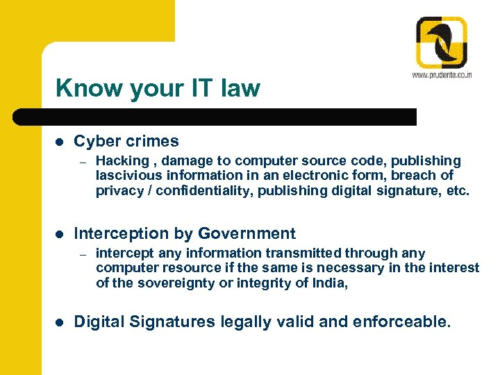 Know your IT law l Cyber crimes – l Interception by Government – l