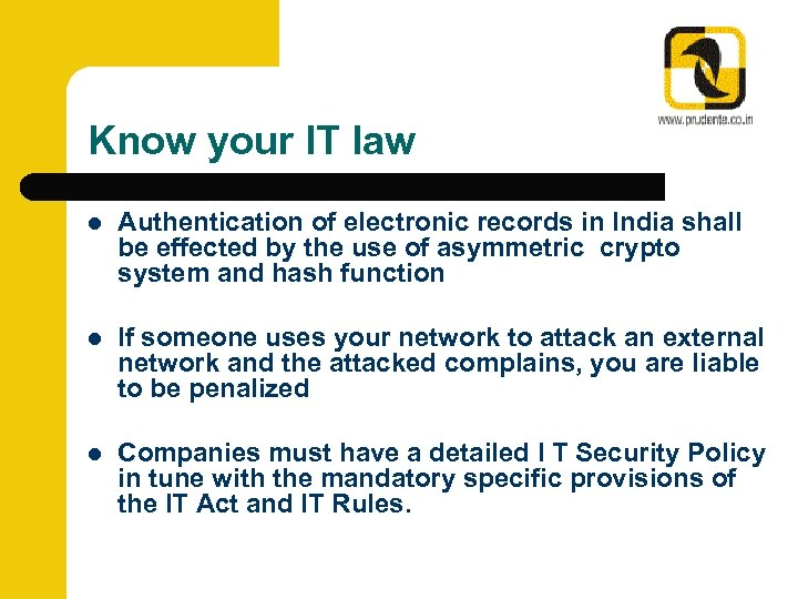 Know your IT law l Authentication of electronic records in India shall be effected