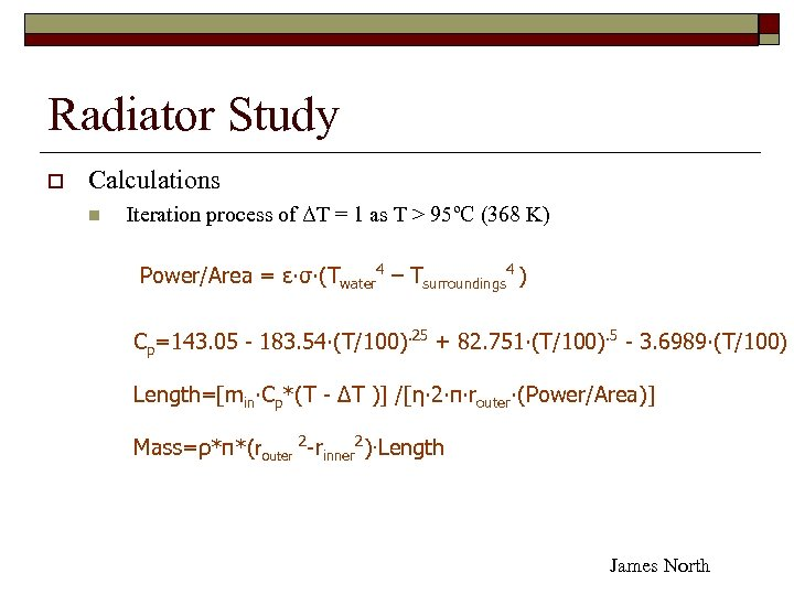 Radiator Study o Calculations n Iteration process of ΔT = 1 as T >