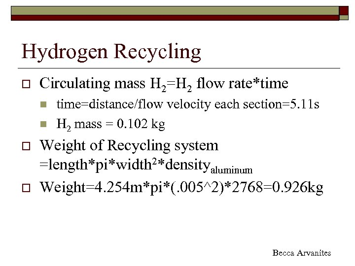 Hydrogen Recycling o Circulating mass H 2=H 2 flow rate*time n n o o