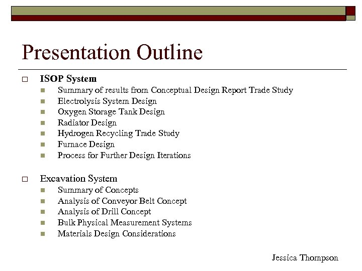 Presentation Outline o ISOP System n n n n o Summary of results from
