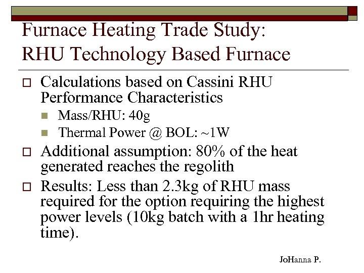 Furnace Heating Trade Study: RHU Technology Based Furnace o Calculations based on Cassini RHU