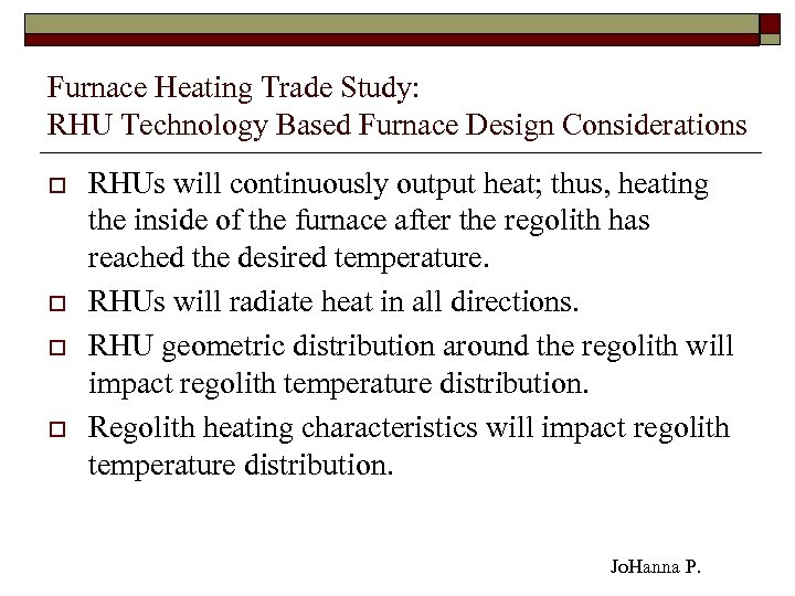 Furnace Heating Trade Study: RHU Technology Based Furnace Design Considerations o o RHUs will