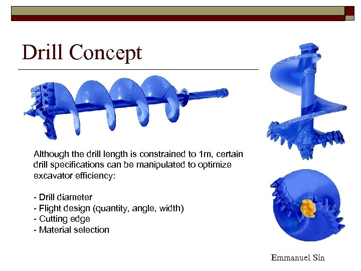 Drill Concept Although the drill length is constrained to 1 m, certain drill specifications