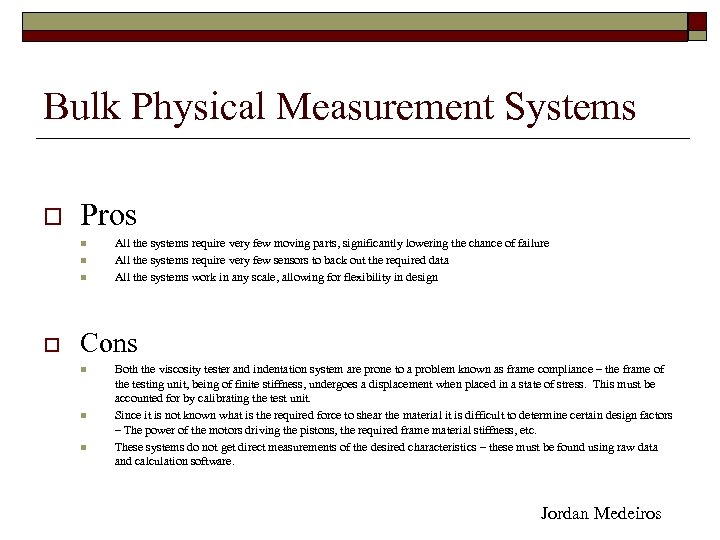 Bulk Physical Measurement Systems o Pros n n n o All the systems require