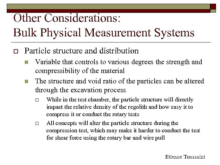 Other Considerations: Bulk Physical Measurement Systems o Particle structure and distribution n n Variable
