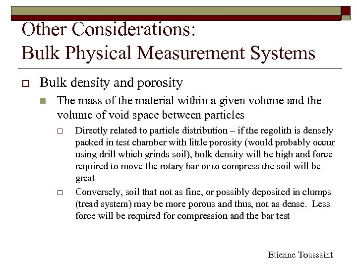 Other Considerations: Bulk Physical Measurement Systems o Bulk density and porosity n The mass