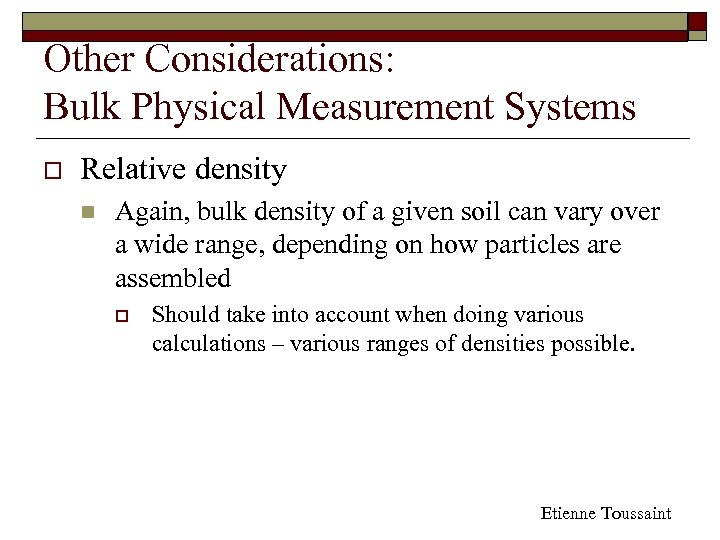 Other Considerations: Bulk Physical Measurement Systems o Relative density n Again, bulk density of