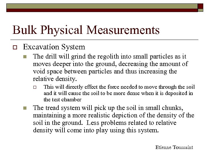 Bulk Physical Measurements o Excavation System n The drill will grind the regolith into