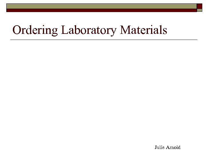 Ordering Laboratory Materials Julie Arnold