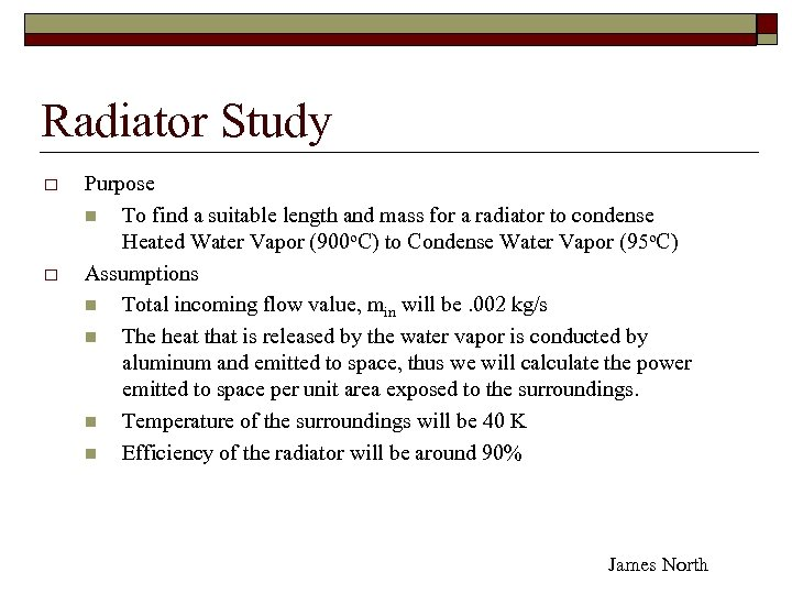 Radiator Study o o Purpose n To find a suitable length and mass for