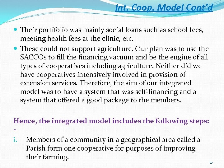 Int. Coop. Model Cont'd Their portifolio was mainly social loans such as school fees,