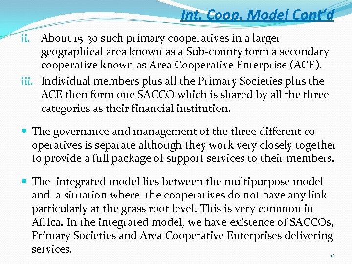 Int. Coop. Model Cont'd ii. About 15 -30 such primary cooperatives in a larger