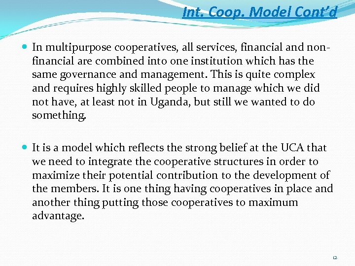 Int. Coop. Model Cont'd In multipurpose cooperatives, all services, financial and nonfinancial are combined