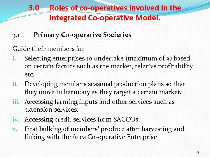 3. 0 3. 1 Roles of co-operatives involved in the Integrated Co-operative Model. Primary