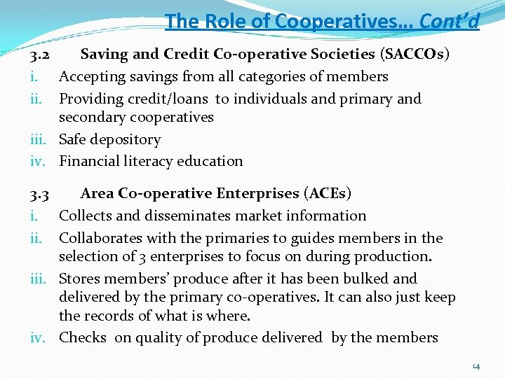 The Role of Cooperatives… Cont'd 3. 2 Saving and Credit Co-operative Societies (SACCOs) i.
