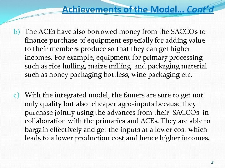 Achievements of the Model… Cont'd b) The ACEs have also borrowed money from the